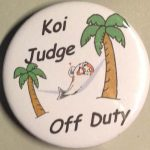 Koi Show Button Koi Judge Off Duty